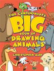 The Cartoonist's Big Book of Drawing Animals (Christopher Hart's Cartooning) Cover Image