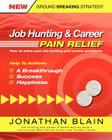 Job Hunting and Career Pain Relief - How to Solve Your Job Hunting and Career Problems Cover Image