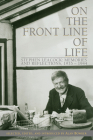 On the Front Line of Life: Stephen Leacock: Memories and Reflections, 1935-1944 Cover Image