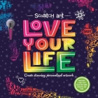 Scratch Art: Love Your Life: Adult Scratch Art Activity Book Cover Image