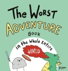 The Worst Adventure Book in the Whole Entire World Cover Image