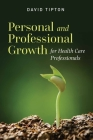Personal and Professional Growth for Health Care Professionals Cover Image