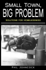small town, BIG PROBLEM: Solutions for Homelessness Cover Image