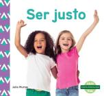 Ser Justo (Fairness) (Spanish Version) (Nuestra Personalidad (Character Education)) Cover Image