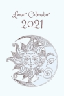 Lunar Calendar 2021: Weekly Moon Planner for 2021 Cover Image