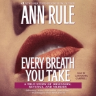 Every Breath You Take: A True Story of Obsession, Revenge, and Murder Cover Image