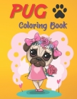 Pug Coloring Book: Cute Good and Bad Pug Dogs and puppies coloring books for adults relaxation. Cover Image