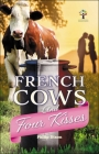 French Cows and Four Kisses Cover Image