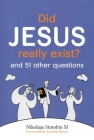Did Jesus Really Exist?: And 51 Other Questions Cover Image
