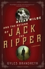 Oscar Wilde and the Return of Jack the Ripper: An Oscar Wilde Mystery Cover Image