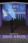 La Bete and Wrong Mountain: Two Plays Cover Image