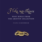 I Like My Choyse: Posy Rings from the Griffin Collection Cover Image