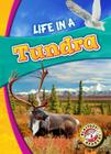 Life in a Tundra (Biomes Alive!) Cover Image
