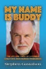 My Name Is Buddy: The Life and Times of a Former Child Star, Who Nobody Remembers. Cover Image