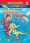 The Great Shark Escape (The Magic School Bus: Chapter Book #7) (The Magic School Bus, A Science Chapter Book) Cover Image
