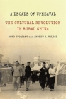 A Decade of Upheaval: The Cultural Revolution in Rural China Cover Image