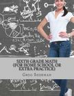 Sixth Grade Math (For Home School or Extra Practice) Cover Image