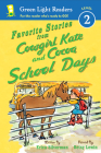 Favorite Stories from Cowgirl Kate and Cocoa: School Days (Green Light Readers Level 2) Cover Image