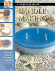 Candle Making: 16 Stylish Projects from Start to Finish (Step-By-Step Crafts) Cover Image