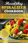 Healthy Spiralizer Cookbook: Quick & Easy Low-Carb Spiralizer Recipes for Smart Cover Image