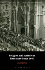 Religion and American Literature Since 1950 (New Directions in Religion and Literature) Cover Image