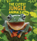 The Cutest Jungle Animals Ever Cover Image