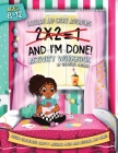 2x2=1, And I'm Done!: Activity Workbook Cover Image