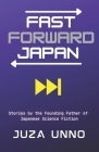 Fast Forward Japan: Stories by the Founding Father of Japanese Science Fiction Cover Image