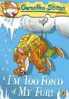I'm Too Fond of My Fur!. Cover Image