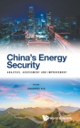 China's Energy Security: Analysis, Assessment and Improvement Cover Image