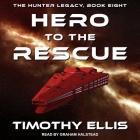 Hero to the Rescue Lib/E Cover Image