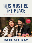 This Must Be the Place: Dispatches & Food from the Home Front Cover Image