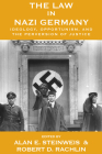 The Law in Nazi Germany: Ideology, Opportunism, and the Perversion of Justice (Vermont Studies on Nazi Germany and the Holocaust #5) Cover Image