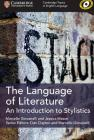 The Language of Literature: An Introduction to Stylistics (Cambridge Topics in English Language) Cover Image