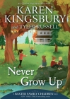 Never Grow Up (A Baxter Family Children Story) Cover Image