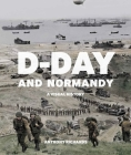 D-Day and Normandy: A Visual History: A Visual History Cover Image