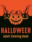 Halloween Adult Coloring Book: 40 Unique Designs Jack-o-Lanterns, Witches, Haunted Houses, and many More Cover Image