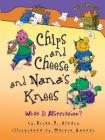 Chips and Cheese and Nana's Knees: What Is Alliteration? (Words Are Categorical (R)) Cover Image