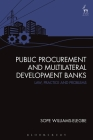 Public Procurement and Multilateral Development Banks: Law, Practice and Problems Cover Image