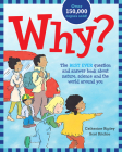 Why?: The Best Ever Question and Answer Book about Nature, Science and the World Around You Cover Image