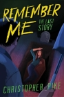 The Last Story (Remember Me #3) Cover Image