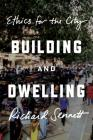 Building and Dwelling: Ethics for the City Cover Image