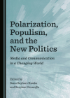 Polarization, Populism, and the New Politics: Media and Communication in a Changing World Cover Image