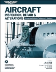 Aircraft Inspection, Repair & Alterations: Acceptable Methods, Techniques & Practices (FAA AC 43.13-1b and 43.13-2b) (FAA Handbooks) Cover Image