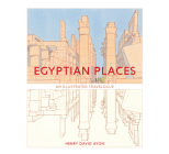 Egyptian Places: An Illustrated Travelogue Cover Image