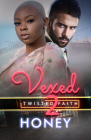 Vexed 2: Twisted Faith (King Family) Cover Image