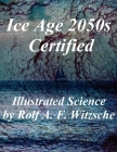 Ice Age 2050s Certified: Illustrated Science Exploration Cover Image