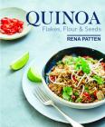 Quinoa, Flakes, Flour & Seeds Cover Image