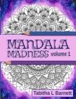Mandala Madness volume 1: Unique Adult Mandala Coloring Book Cover Image