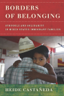 Borders of Belonging: Struggle and Solidarity in Mixed-Status Immigrant Families Cover Image